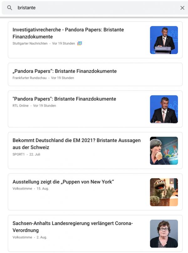 Jetzt zeigt die Suche nach bristante in News nur noch 3 Publisher zu Pandora Papers an. Aber weitere News aus ganz anderen Kontexten mit Tippfehlern.